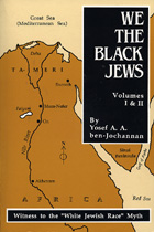 We the Black Jews : Ben-Jochannan,Yosef A. A.