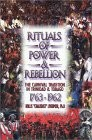 Rituals of Power &amp; Rebellion: The Carnival Tradition In Trinidad &amp; Tobago 1763 - 1962