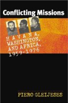 Conflicting Missions: Havana, Washington, and Africa, 1959-1976 by Piero Gleijeses