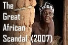 The Great African Scandal (Video)